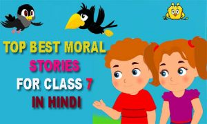 Short Moral Stories In Hindi For Class 7